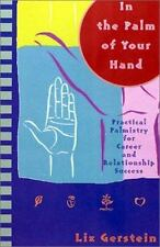 In the Palm of Your Hand: Practical Palmistry for Career and Relationship