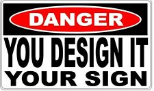 Danger Sign - Design Your Own - Any Text You Want
