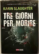 Tre giorni per morire Karin Slaughter Time Crime