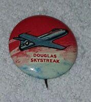 Vintage Douglas Skystreak Airplane Pinback Button