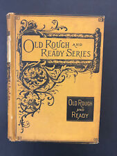 Old Rough & Ready:Zachary Taylor, by John Frost -1887- Antique Hardcover Book