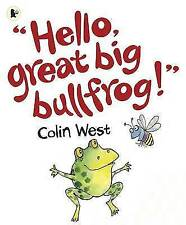 Hello, Great Big Bullfrog! by West, Colin