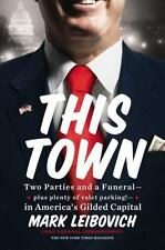 THIS TOWN - MARK LEIBOVICH (HARDCOVER) NEW