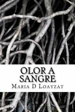 Olor a Sangre : Historias de Violencia en la Frontera by Maria Loayzat (2016,...