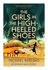 The Girls in the High-Heeled Shoes: An Alexander Brass Mystery 2 by Michael Kurl