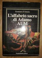 GENNARO D'AMATO - L'ALFABETO SACRO DI ADAMO AUM - ED:MELITA - ANNO:1987 (OK)
