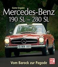 MERCEDES-BENZ 190 SL - 280 SL - VOM BAROCK ZUR PAGODE - GÜNTER ENGELEN