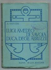 Libro Illustrato Luigi Amedeo di Savoia Duca degli Abruzzi Ammiraglio Alpinista