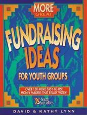 More Great Fundraising Ideas for Youth Ministry ~ Lynn, David; Lynn, Kathy PB