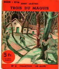 TROIS DU MAQUIS  (collection les allies numéro 6)