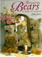 Favourite Bears to Make and Treasure by Jones, Julia Hardback Book The Fast Free