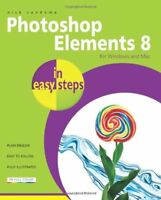 Photoshop Elements 8 in Easy Steps: For Windows and Mac By Nick Vandome