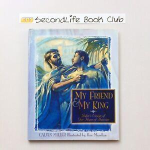 MY FRIEND & MY KING: John's Vision ~ Calvin Miller (1999). 1st Printing. H
