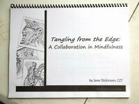 Zentangle Tangling from the Edge: A Collaboration in Mindfulness by Dickinson