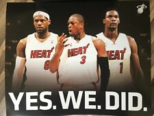 LEBRON JAMES DECISION Wade Bosh Miami Heat YES. WE. DID. 16x20 POSTER 7/9/2010!