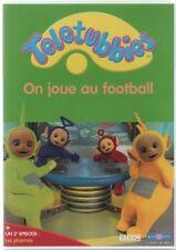 TELETUBBIES ... ON JOUE AU FOOTBALL / LE BALLON / LES PHASMES / LES NUAGES