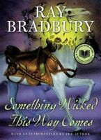 Something Wicked This Way Comes: By Ray Bradbury