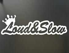 LOUD & SLOW sticker Funny hot rod JDM  honda lowered car truck window decal