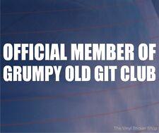 OFFICIEL MEMBRE DE GRUMPY OLD GIT CLUB Auto Humour/Van/Vitre/Autocollant/