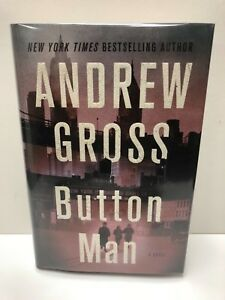 SIGNED!! Button Man by Andrew Gross (2018, Hardcover)