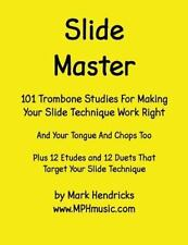 Slide Master : 101 Studies and 12 Matching Etudes and Duets by Mark Hendricks...