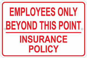 """Employees Only Beyond This Point / Insurance Reasons 8""""x12"""" Aluminum Sign"""