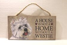 A Home Is Not a Home Without a Westie - Dog Lover Wooden Sign Plaque Home Decor