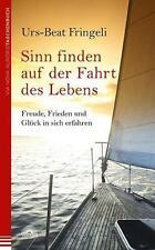 Sinn finden auf der Fahrt des Lebens von Urs-Beat Fringeli (2014,...