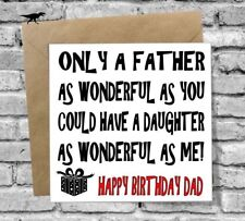 HAPPY BIRTHDAY DAD GREETINGS CARD LOVE FUNNY RUDE HUMOUR COMEDY FATHER DAUGHTER