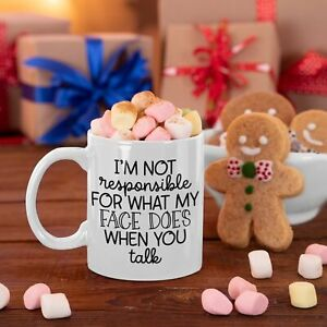 I'M NOT RESPONSIBLE FOR WHAT MY FACE DOES WHEN YOU TALK MUG COASTER FREE P&P