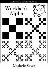 Professor Bear's Math Club Workbook Alpha by Marjorie Sayer (2012, Paperback)