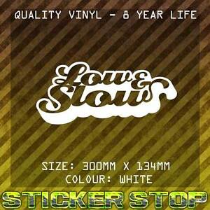 LOW & SLOW STICKER (30cm, White) JDM CAR WINDOW DECAL FUNNY DRIFT STANCE LOWERED