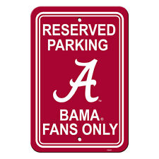 """New NCAA Alabama Crimson Tide Reserved Parking Fans Only Sign 12"""" x 18"""""""