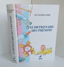 Le dictionnaire des prenoms.Jean-Maurice BARBE.Ouest-France SV9