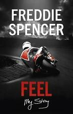 Feel: My Story by Freddie Spencer New Hardback Book Signed Autographed