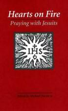 Hearts on Fire : Praying with Jesuits by Michael G. Harter