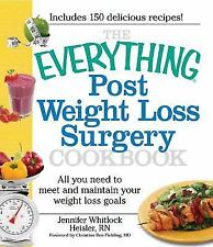 The Everything Post Weight Loss Surgery Cookbook: All You Need to Meet and Maint