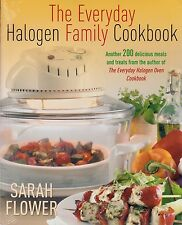 The Everyday Halogen Family Cookbook by Sarah Flower BRAND NEW BOOK (P/B 2011)