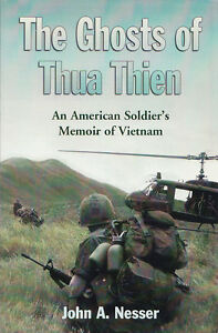 THE GHOSTS OF THUA THIEN: Soldier's Memoir of Vietnam by Nesser 2008 PB SIGNED