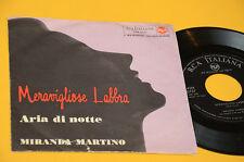 """MIRANDA MARTINO 7"""" 45 MERAVIGLIOSE LABBRA 1° ST ORIGINALE DISCO EX"""