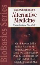 BioBasics: Basic Questions on Alternative Medicine : What Is Good and What Is...