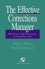 The Effective Corrections Manager: Maximizing Staff Performance in Demanding