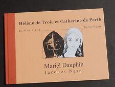 Hélène de Troie et catherine de Perth. Ed. Pressibus 1997. EO n° et signé.