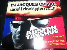 Austen Tayshus I'm Jacques Chirac (And I Don't Give A …! (Australia) CD Single
