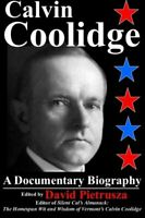 Calvin Coolidge: A Documentary Biography by Pietrusza, Mr. David Book The Fast