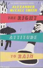 Alexander McCall Smith THE RIGHT ATTITUDE TO RAIN: AN ISABEL DALHOUSIE NOVEL 200