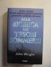 WRIGHT J.  ALLA RICERCA DEI TESORI SOMMERSI  ED.PIEMME  1°ED.1997