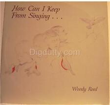 Woody Reed HOW CAN I KEEP FROM SINGING  -Vinyl LP    NM