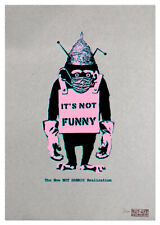 New NOT BANKSY Realisation IT'S NOT FUNNY Screen Print THIRD EDITION, Signed
