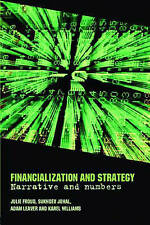 NEW Financialization and Strategy: Narrative and Numbers by Julie Froud